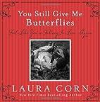 You Still Give Me Butterflies: Feel Like…