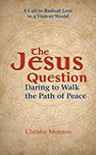 The Jesus Question: Daring to Walk the Path…