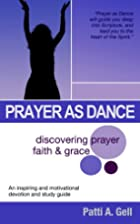 Prayer As Dance by Patti Gell