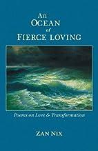 An Ocean of Fierce Loving: Poems on Love &…