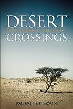 Desert Crossings: Transformed by Tribulation…