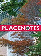 Placenotes - Seattle by Charles W. Moore…