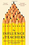 Merrow, John: The Influence of Teachers: Reflections on Teaching and Leadership