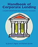 Sagner, James S.: Handbook of Corporate Lending: A Guide for Bankers and Financial Managers