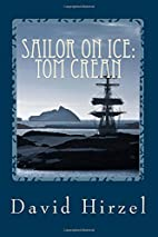 Sailor on Ice: Tom Crean: with Scott in the…