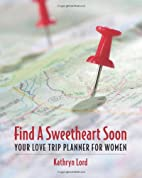 Find A Sweetheart Soon: Your Love Trip…