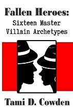 Fallen Heroes: Sixteen Master Villain…