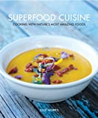 Superfood Cuisine: Cooking with…
