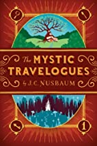 The Mystic Travelogues (Volume 1) by J.C.…