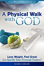 A Physical Walk with God *****The Second…
