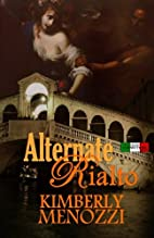 Alternate Rialto by Kimberly Menozzi