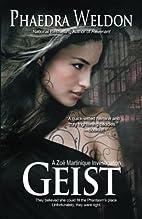 Geist: A Zoë Martinique Investigation…