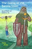 Jones, Thom: The Giants of the Baroka Valley: The Guardians of Elestra
