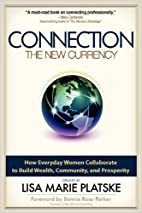 The Connection The New Currency How Everyday…