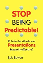 Stop Being Predictable! 14 Tactics that will…