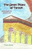 Jones, Thom: The Seven Pillars of Tarook: The Guardians of Elestra (Volume 4)
