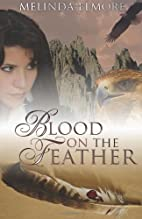 Blood On The Feather by Melinda Elmore