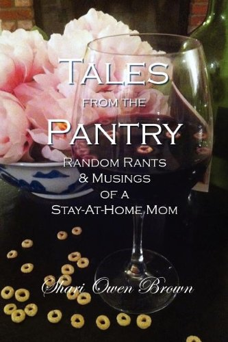 tales-from-the-pantry-random-rants-musings-of-a-stay-at-home-mom