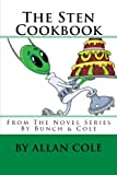 Cole, Allan: The Sten Cookbook: From The Novel Series By Bunch & Cole