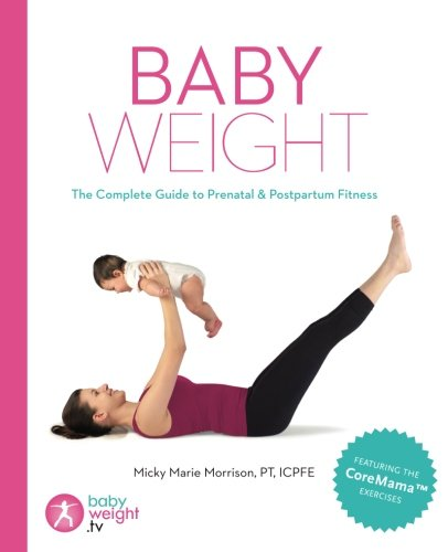 baby-weight-the-complete-guide-to-prenatal-and-postpartum-fitness