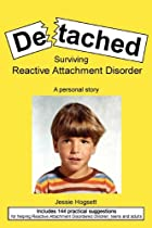 Detached: Surviving Reactive Attachment…