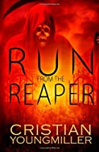 Run From The Reaper by Cristian YoungMiller