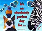 It's an absolutely perfect day for...…