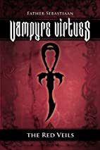 Vampyre Virtues; The Red Veils by Father…