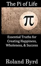 The Pi of Life: Essential Truths for…