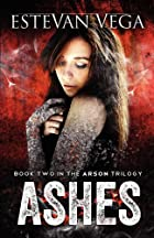 Ashes: Book two in the Arson series (Volume…
