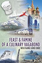 Feast and Famine of a Culinary Vagabond by…