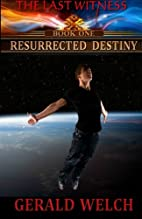 The Last Witness: Resurrected Destiny…