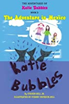 The Adventures of Katie Bubbles: Book 2: The…