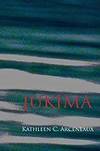 Jukima by Kathleen C. Arceneaux