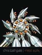 Chris Bathgate Metal Work by Chris Bathgate