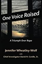 One Voice Raised: A Triumph Over Rape by…
