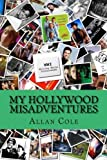 Cole, Allan: My Hollywood MisAdventures