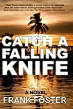 Catch a Falling Knife by Frank Foster