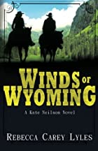Winds of Wyoming (A Kate Neilson Novel) by…