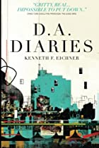 D.A. Diaries by Kenneth F Eichner