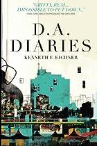 D.A. Diaries by Kenneth F Eichner