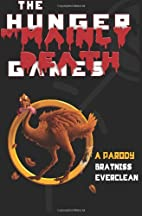 The Hunger But Mainly Death Games: A Parody…