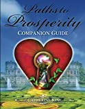 King, Catherine: Paths to Prosperity Companion Guide