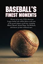 Baseball's Finest Moments by Jack L. Hayes