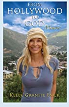 From Hollywood to God by Kelly Granite Enck