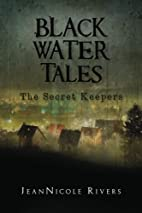 Black Water Tales: The Secret Keepers…