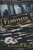 Ferryman by Jonathon Wise