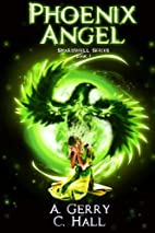 Phoenix Angel: The Shardwell Series Book 1…