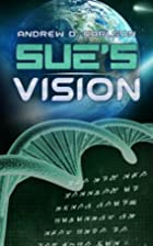 Sue's Vision by Andrew D. Carlson