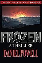 Frozen: A Thriller by Daniel Powell